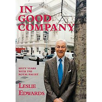 In Good Company 60 Years with The Royal Ballet by Edwards & Leslie