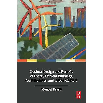 Optimal Design and Retrofit of Energy Efficient Buildings Communities and Urban Centers by Krarti & Moncef