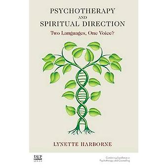 Psychotherapy and Spiritual Direction by Lynette Harborne