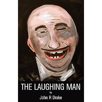 The Laughing Man by Drake & John R.