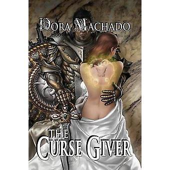 The Curse Giver by Machado & Dora