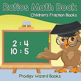 Ratios Math Book Childrens Fraction Books by Prodigy Wizard Books