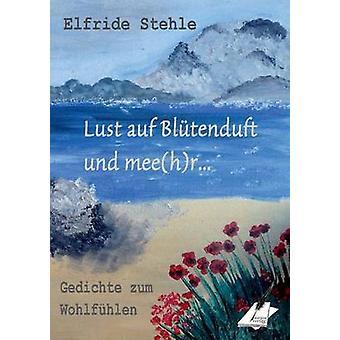 Lust auf Bltenduft und meehr... by Pfolz & Karin