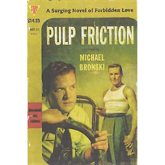 Pulp Friction Uncovering the Golden Age of Gay Male Pulps by Bronski & Michael