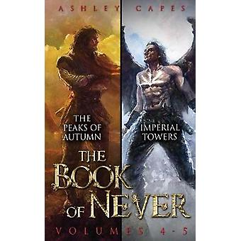 The Book of Never Volumes 45 by Capes & Ashley