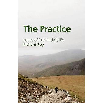 The Practice Issues of Faith in Daily Life by Roy & Richard