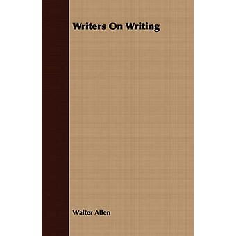 Writers On Writing by Allen & Walter