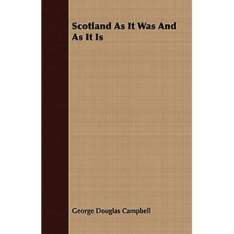 Scotland As It Was And As It Is by Campbell & George Douglas