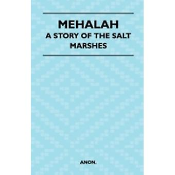 Mehalah  A Story of the Salt Marshes by Anon