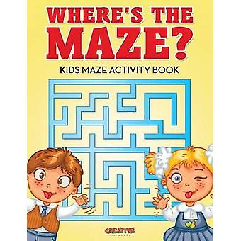Wheres the Maze Kids Maze Activity Book by Creative Playbooks