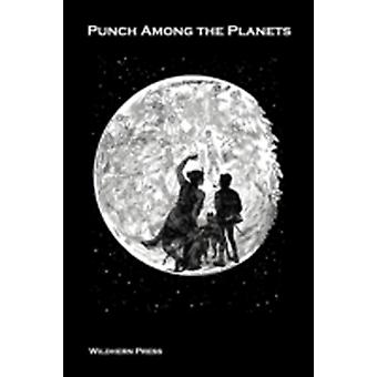 Punch Among the Planets Illustrated Edition by Anonymous