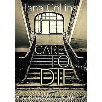 Care To Die by Collins & Tana