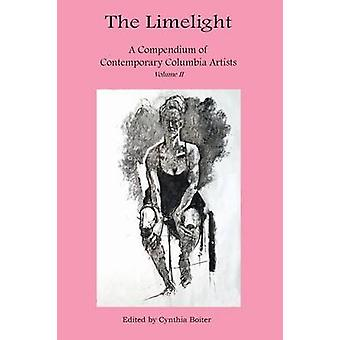 The Limelight A Compendium of Contemporary Columbia Artists Volume II by Boiter & Cynthia