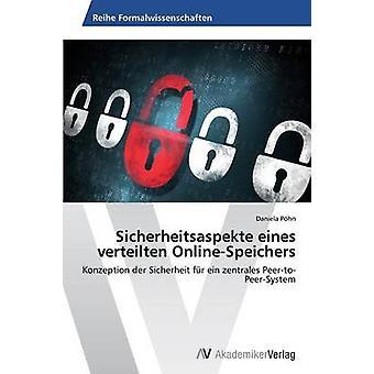 Sicherheitsaspekte eines verteilten OnlineSpeichers by Phn Daniela