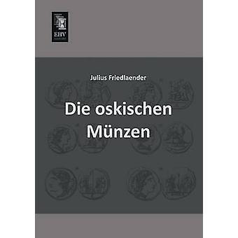 Die Oskischen Munzen by Friedlaender & Julius