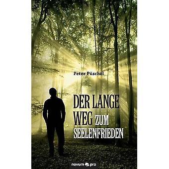 Der lange Weg zum Seelenfrieden by Pschel & Peter