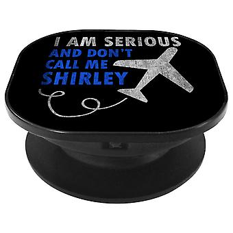 I Am Serious And Dont Call Me Shirley Airplane Phone Grip