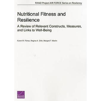 Nutritional Fitness and Resilience A Review of Relevant Constructs Measures and Links to WellBeing by Florez & Karen R.