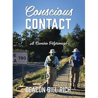 Conscious Contact A Camino Pilgrimage by Rich & Deacon Bill