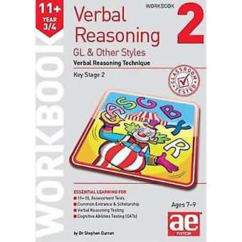 11 Verbal Reasoning Year 34 GL  Other Styles Workbook 2 by Curran & Stephen C.