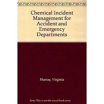 Chemical Incident Management for Accident and Emergency Clinicians by