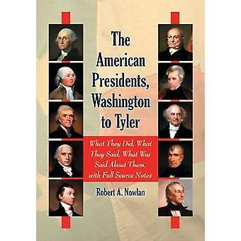Les présidents américains - Washington à Tyler - Ce qu'ils ont fait - Ce T