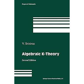 Algebraic K-Theory by V. Srinivas - 9780817647360 Book
