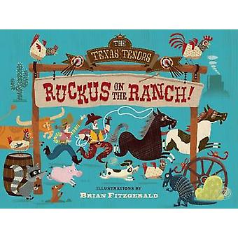 Ruckus on the Ranch by The Texas Tenors - Harriet Ziefert - Brian Fit