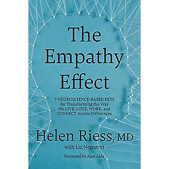 The Empathy Effect - 7 Neuroscience-Based Keys for Transforming the Wa