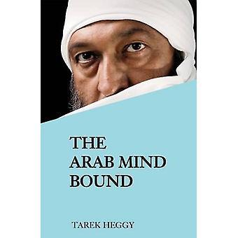 The Arab Mind Bound by Tarek Heggy - 9780853038948 Book