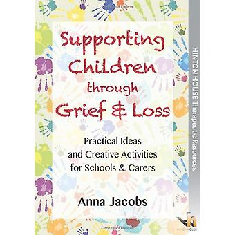 Supporting Children Through Grief & Loss - Practical Ideas & C