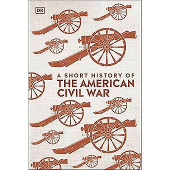 A Short History of The American Civil War by DK - 9780241422588 Book
