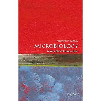 Microbiology A Very Short Introduction by NicholasP Money