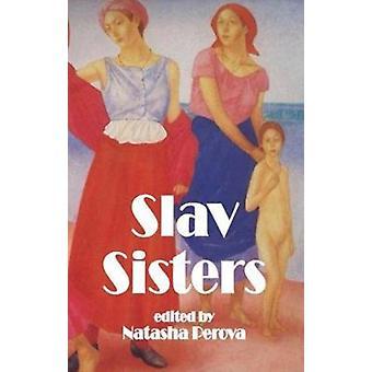 S Slav Sisters The Dedalus Book of Russian Womens Literature by Natasha Perova