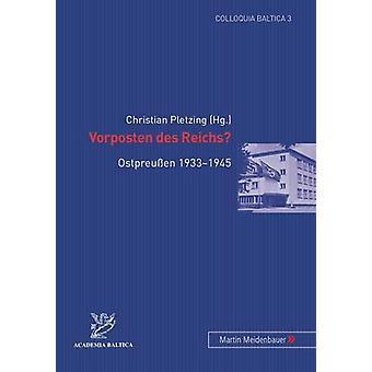 Vorposten Des Reichs? - Ostpreussen 1933-1945 by Christian Pletzing -