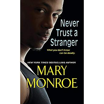Never Trust A Stranger by Mary Monroe - 9781617738081 Book