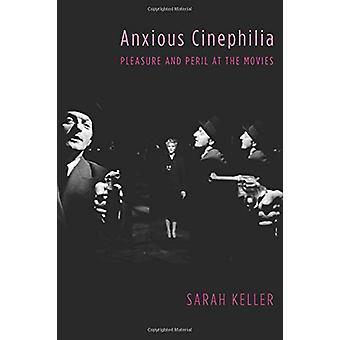 Engstelig Cinephilia - Glede og fare på filmer av Sarah Keller