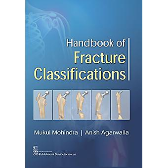 Handbook of Fracture Classifications by Mukul I. Mohindra - 978938647