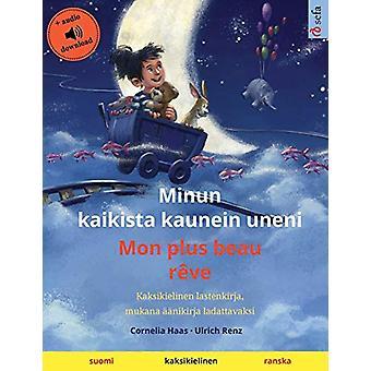 Minun kaikista kaunein uneni - Mon plus beau reve (suomi - ranska) - K