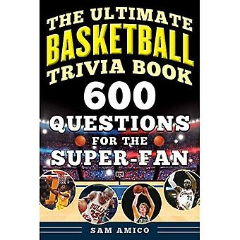 Ultimate Basketball Trivia Book: 600 kysymystä Super-Fanille