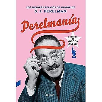 Perelman a: Los Mejores Relatos de Humor de S. J. Perelman
