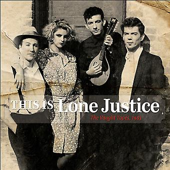 Lone Justice - This Is Lone Justice: The Vaught Tapes 1983 [CD] USA import