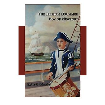 The Hessian Drummer Boy of Newport by Walter K Schroder - 97807884527