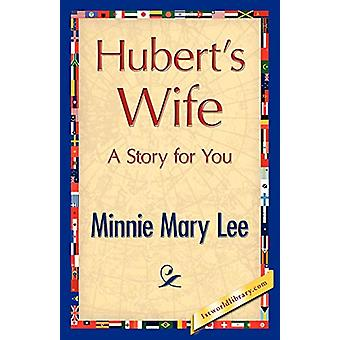 Hubert's Wife by Mary Lee Minnie Mary Lee - 9781421896632 Book