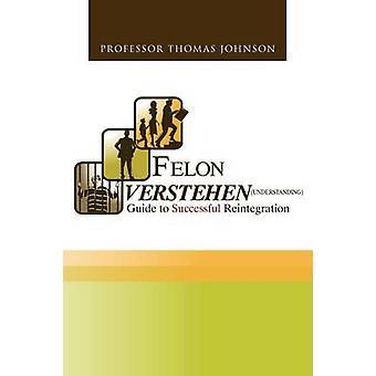 Felon Verstehen by Professor Thomas Johnson - 9781469154602 Book