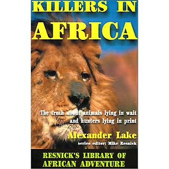 Killers in Africa - The Truth About Animals Lying in Wait and Hunters