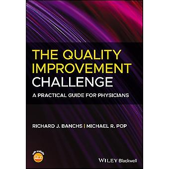 The Quality Improvement Challenge by Richard J. BanchsMichael R. Pop