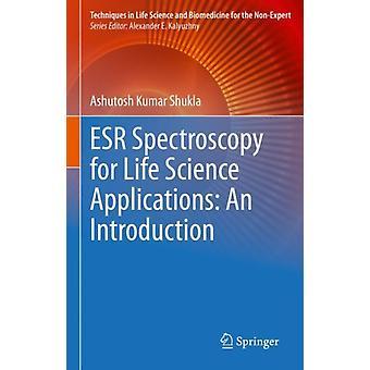 ESR الطيف لتطبيقات علوم الحياة مقدمة من قبل أشوتوش كومار شوكلا