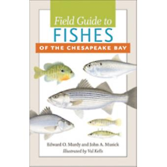 Field Guide to Fishes of the Chesapeake Bay by Edward O. Murdy