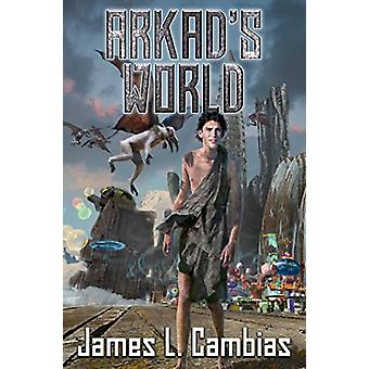 Arkad's World by James Cambias (Hardcover, 2019)